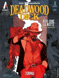 Deadwood Dick 1, recensione: la Bonelli si fa Audace!